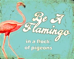 Vintage Metal Sign - Retro Art - Be A Flamingo